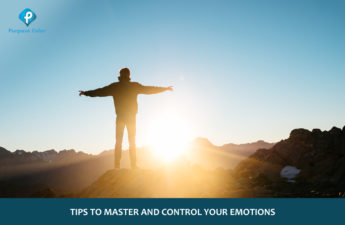 Tips to master and control your emotions