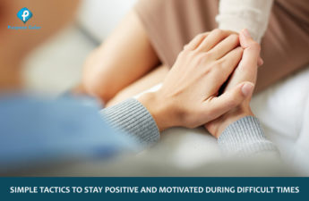 Simple tactics to stay positive and motivated during difficult times