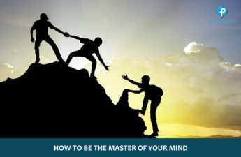 How to be the Master of Your Mind