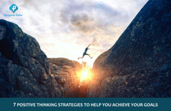 7 Positive thinking strategies to help you achieve your goals
