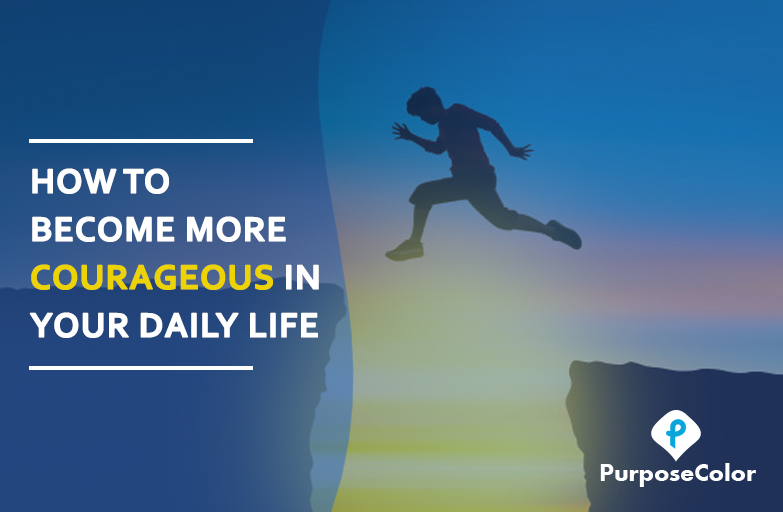Image of  How To Become More Courageous in Your Daily Life