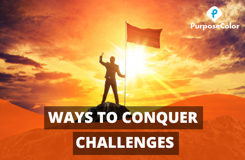 Ways to Conquer Challenges
