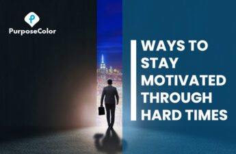 Ways To Stay Motivated Through Hard Times