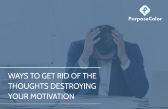 Ways to Get Rid of the Thoughts Destroying Your Motivation