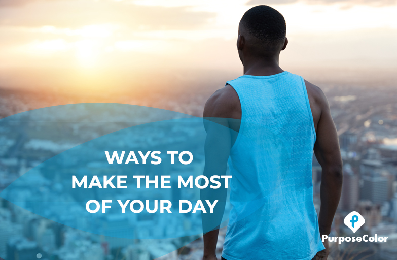 Ways to Make the Most of your day